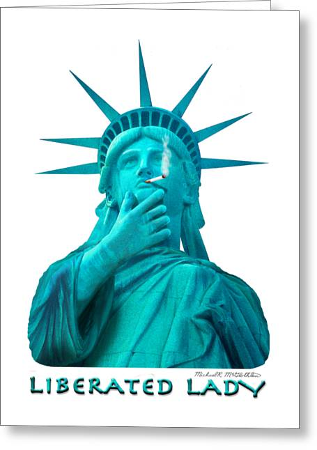 T Shirts Greeting Cards - Liberated Lady 3 Greeting Card by Mike McGlothlen