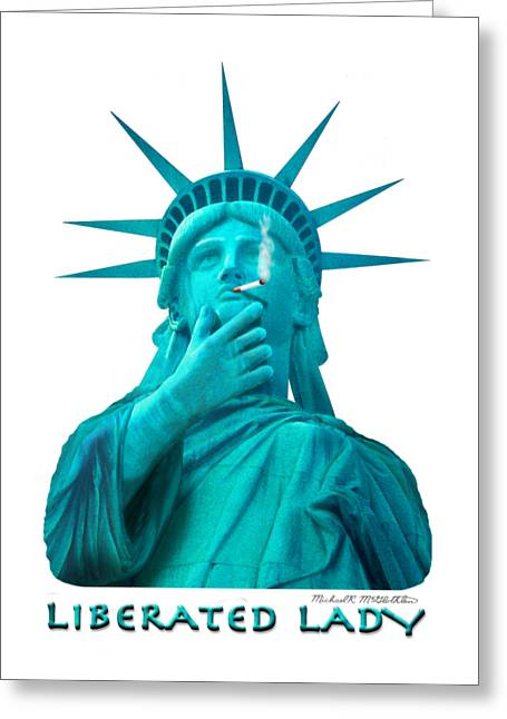 T-shirt Greeting Cards - Liberated Lady 3 Greeting Card by Mike McGlothlen