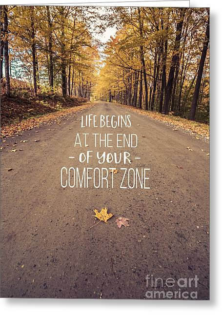 Life Begins At The End Of Your Comfort Zone Greeting Card by Edward Fielding