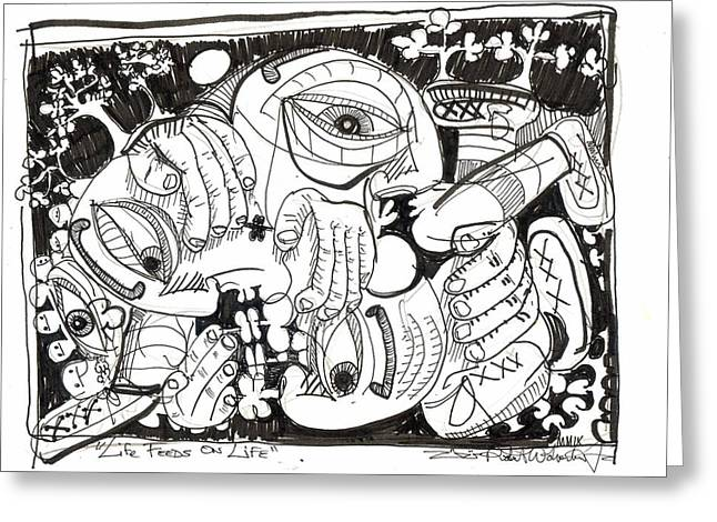 Rwjr Drawings Greeting Cards - Life Feeds On Life Greeting Card by Robert Wolverton Jr