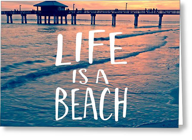Life Is A Beach Tee Greeting Card by Edward Fielding