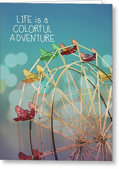 Ferris Wheel Greeting Cards - Life is a Colorful Adventure Greeting Card by Linda Woods