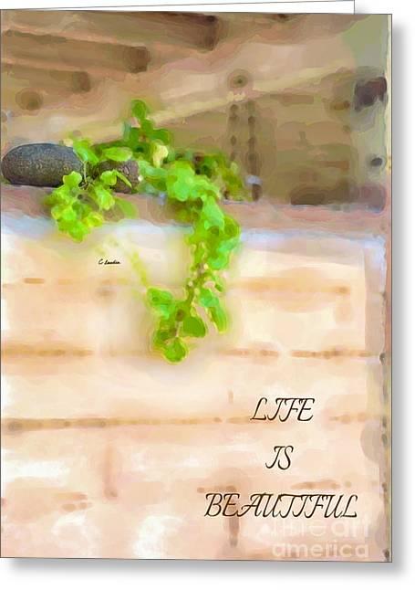 Life Is Beautiful Greeting Card by Claudia Ellis