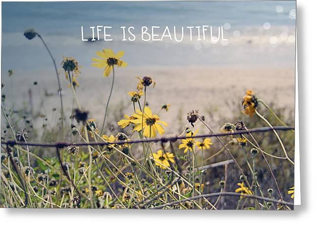 California Beaches Mixed Media Greeting Cards - Life is Beautiful Greeting Card by Linda Woods