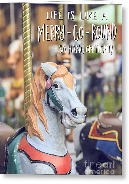 Amusements Greeting Cards - Life is like a merry-go-round so hang on tight Greeting Card by Edward Fielding