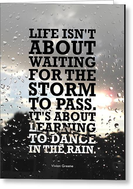 Life Isnot About Waiting For The Storm To Pass Quotes Poster Greeting Card by Lab No 4