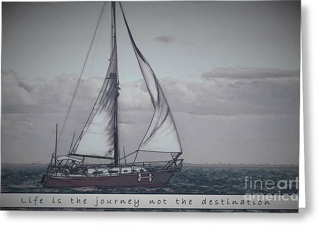 Ocean Sailing Greeting Cards - Life is the Journey Greeting Card by Pamela Blizzard
