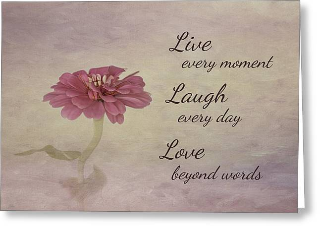 For The Garden Greeting Cards - Live Laugh Love Greeting Card by Kim Hojnacki