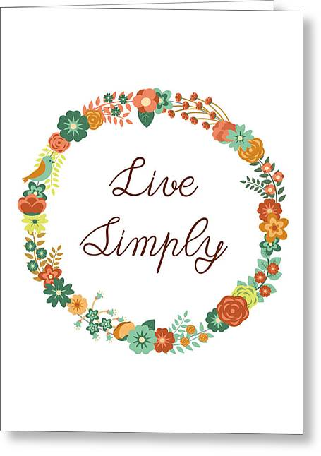 Live Simply Quote Greeting Card by Madame Memento