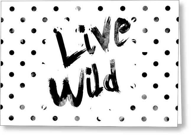 Live Wild Greeting Card by Pati Photography