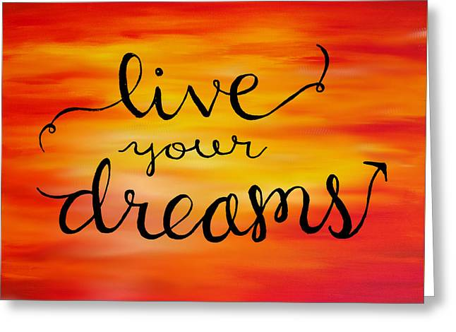 Live Your Dreams Greeting Card by Michelle Eshleman