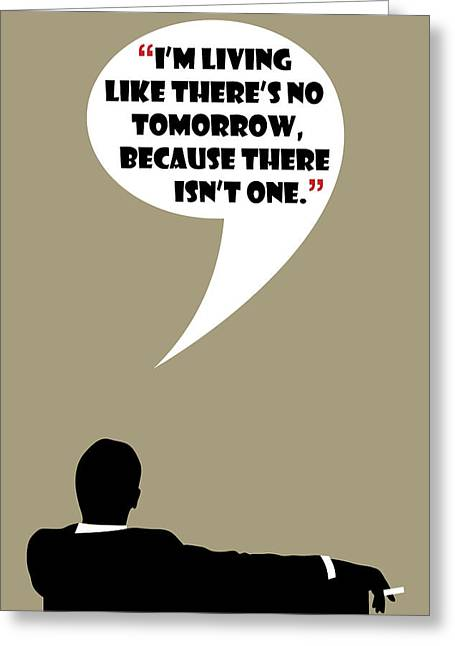Living Like No Tomorrow - Mad Men Poster Don Draper Quote Greeting Card by Beautify My Walls
