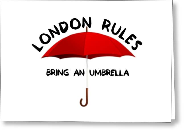 London Rules  Greeting Card by FirstTees Motivational Artwork