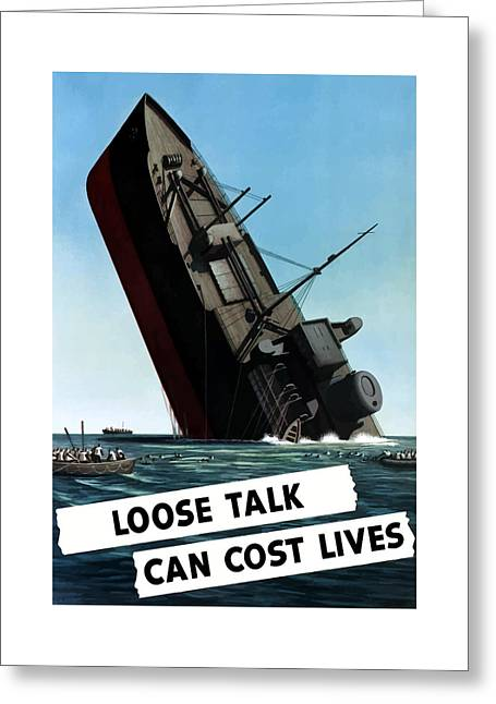 Battle Ship Greeting Cards - Loose Talk Can Cost Lives Greeting Card by War Is Hell Store