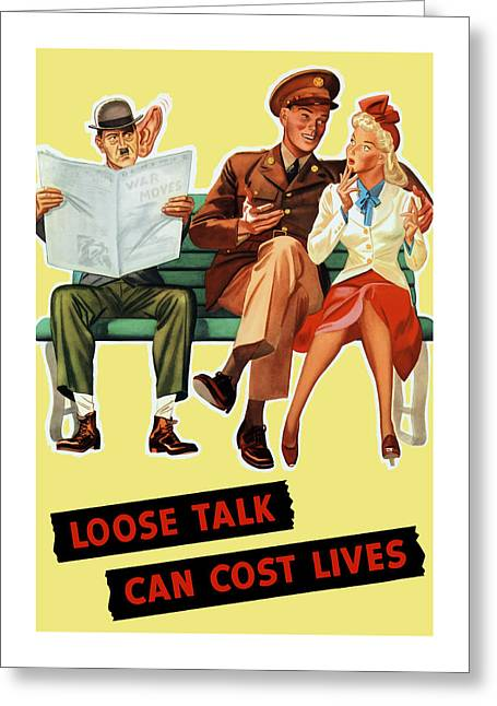 Loose Mixed Media Greeting Cards - Loose Talk Can Cost Lives - World War Two Greeting Card by War Is Hell Store