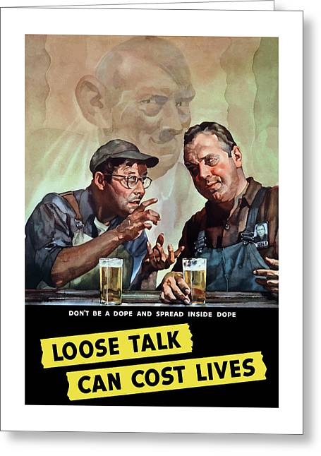 Loose Talk Can Cost Lives - Ww2 Greeting Card by War Is Hell Store