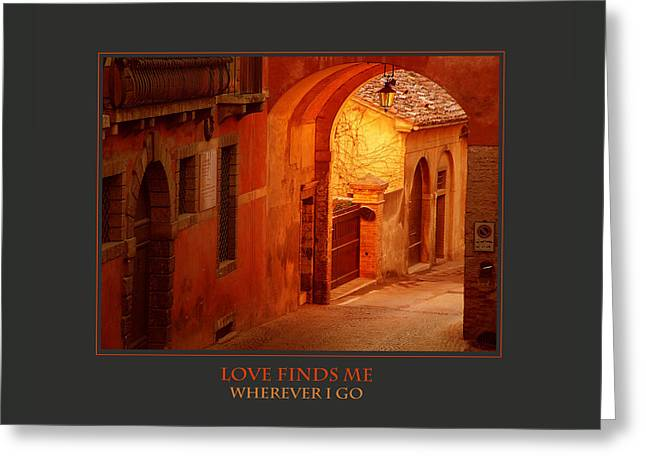 Love Finds Me Wherever I Go Greeting Card by Donna Corless