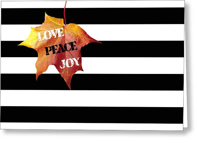 Love Peace Joy Autumn Message  On Black And White Stripes Greeting Card by Georgeta Blanaru