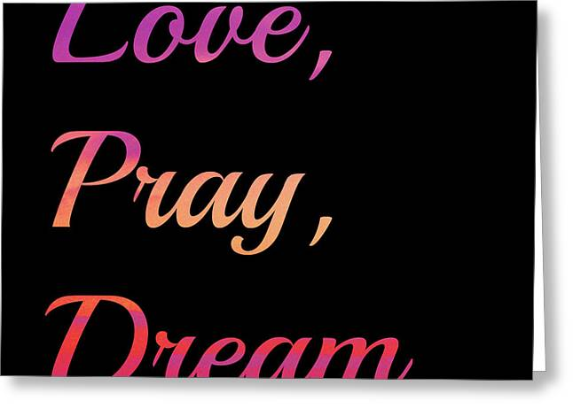Love Asheville Greeting Cards - Love Pray Dream Greeting Card by Zen BadKitty