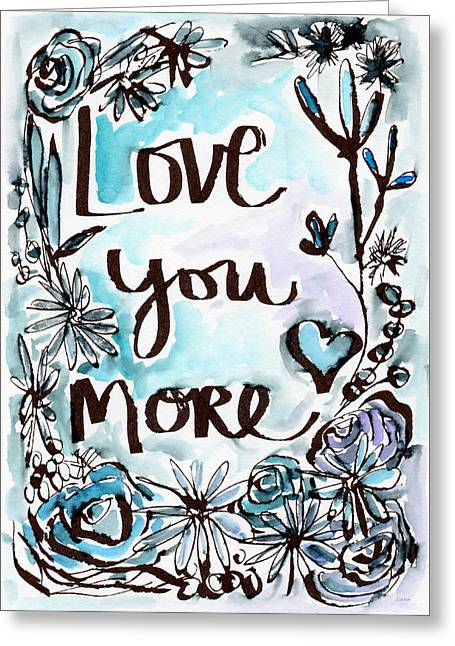 Love You More- Watercolor Art By Linda Woods Greeting Card by Linda Woods