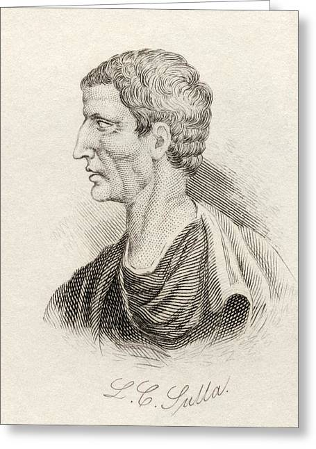 Conservative Drawings Greeting Cards - Lucius Cornelius Sulla Felix, C. 138 Bc Greeting Card by Vintage Design Pics