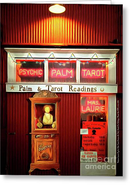 Madame Lauries Psychic Palm Tarot Fortune Be Told Closed For Holiday Please Use Atm Circa 2016 Greeting Card by Wingsdomain Art and Photography
