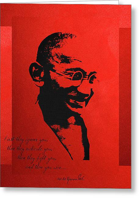 Then Greeting Cards - Mahatma Gandhi - First they ignore you... Greeting Card by Serge Averbukh
