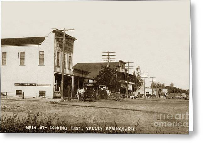Main Street Greeting Cards - Main Street Valley Springs California circa 1911 Greeting Card by California Views Mr Pat Hathaway Archives