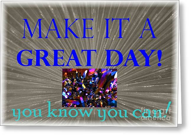 Empower Greeting Cards - Make it a Great Day Affirmation Greeting Card by Barbie Corbett-Newmin
