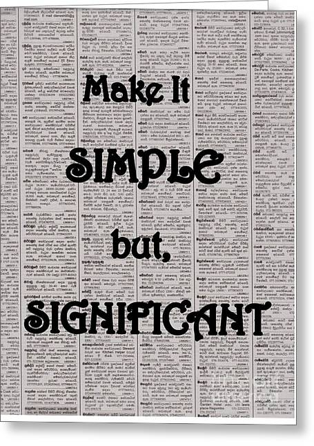 Make It Simple But,significant Greeting Card by Sweeping Girl