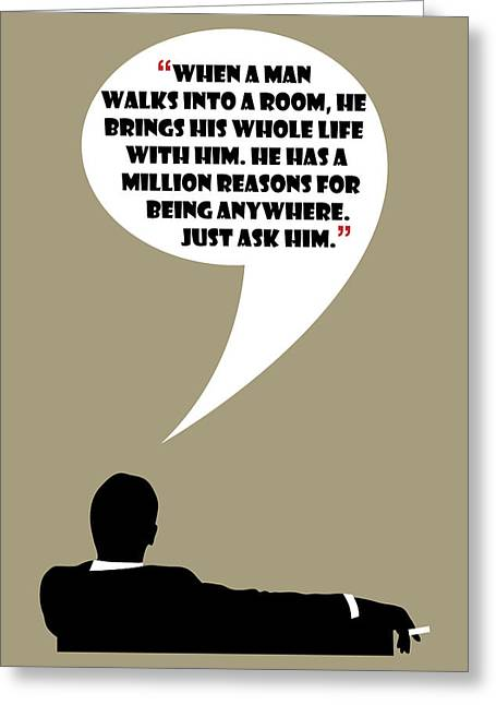 Man Walks Into A Room - Mad Men Poster Don Draper Quote Greeting Card by Beautify My Walls