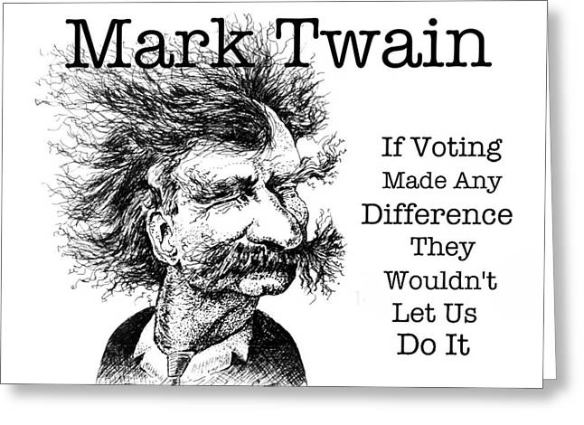 Conservative Greeting Cards - Mark Twain Voting Greeting Card by Mary Fanning