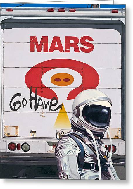 Sci-fi Paintings Greeting Cards - Mars Go Home Greeting Card by Scott Listfield