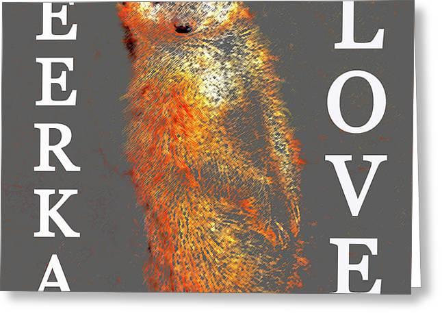 Meerkat Love Greeting Card by David Lee Thompson