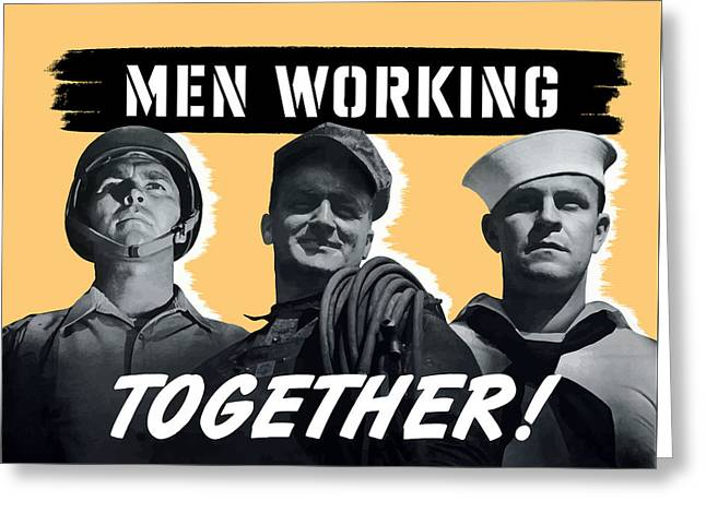 Second Greeting Cards - Men Working Together -- WW2 Poster Greeting Card by War Is Hell Store