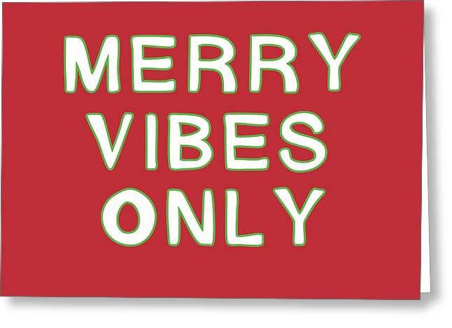 Merry Vibes Only Red- Art By Linda Woods Greeting Card by Linda Woods