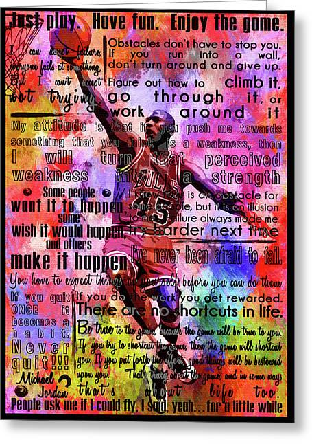 Michael Air Jordan Motivational Inspirational Independent Quotes 3 Greeting Card by Diana Van