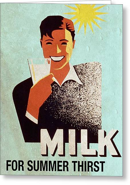 Wpa Prints Greeting Cards - Milk for Summer Thirst - Vintage Poster Vintagelized Greeting Card by Vintage Advertising Posters