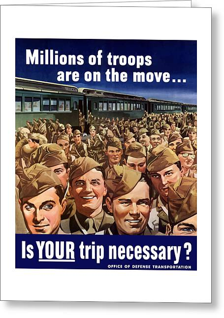 Millions Of Troops Are On The Move Greeting Card by War Is Hell Store