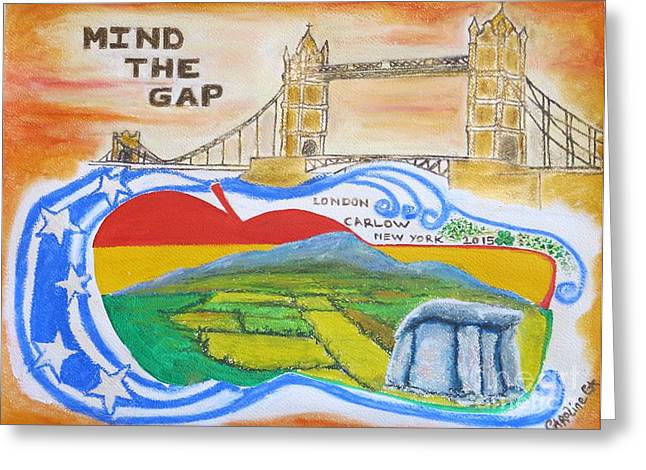 New Mind Paintings Greeting Cards - Mind The Gap Greeting Card by Caroline Cunningham