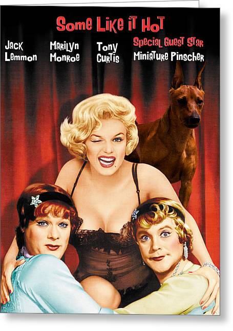 Some Like It Hot Greeting Cards - Miniature Pinscher Art Canvas Print - Some Like It Hot Movie Poster Greeting Card by Sandra Sij