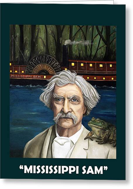 Mississippi Sam With Lettering Greeting Card by Leah Saulnier The Painting Maniac