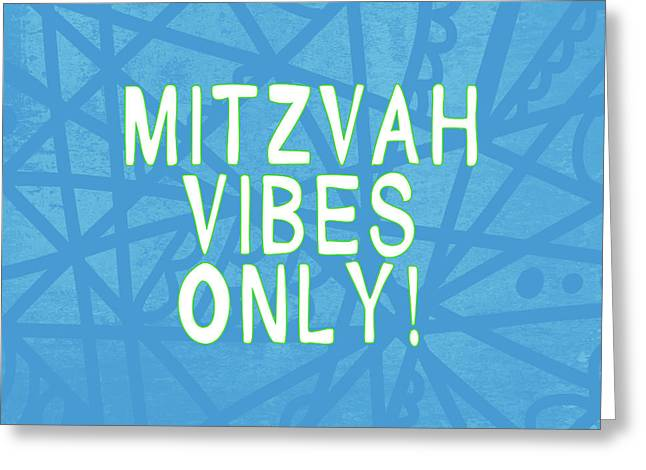 Mitzvah Vibes Only Blue Print- Art By Linda Woods Greeting Card by Linda Woods