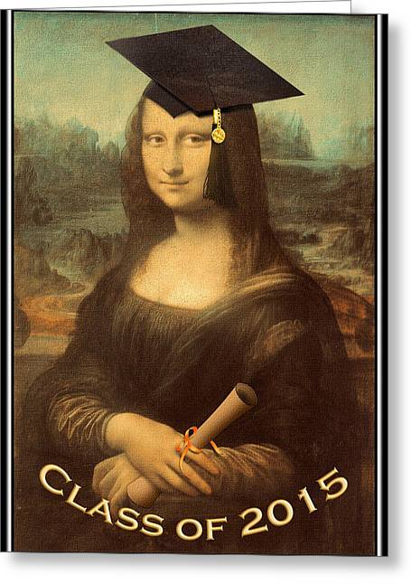 Completion Greeting Cards - Mona Lisa - Class of 2015 Greeting Card by Gravityx9 Designs