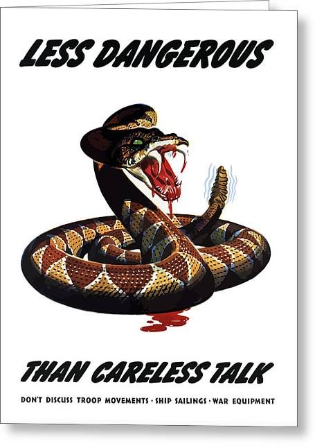 Talk Greeting Cards - More Dangerous Than A Rattlesnake Greeting Card by War Is Hell Store
