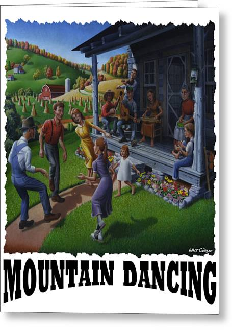 Mountain Dancing - Flatfoot Dancing Greeting Card by Walt Curlee