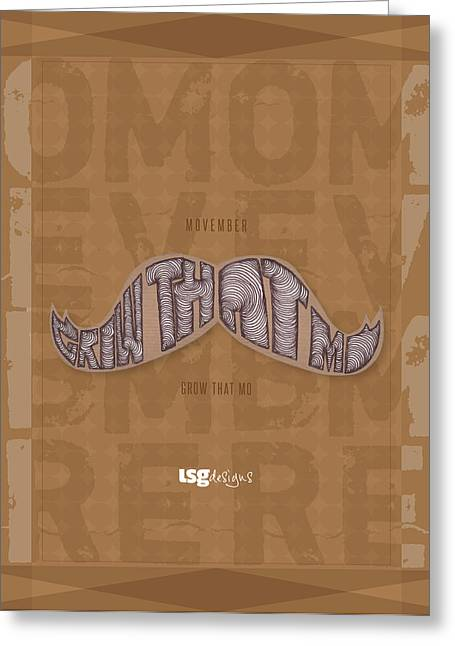 Just Cause Greeting Cards - Movember - Grow That Mo Greeting Card by Lsgdesigns