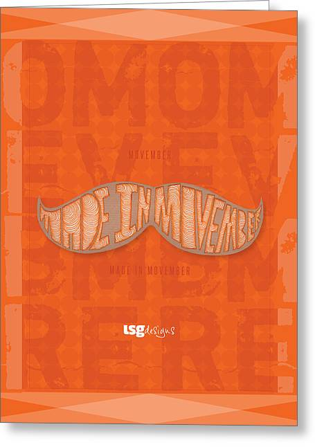 Just Cause Greeting Cards - Movember - Made In Movember Greeting Card by Lsgdesigns
