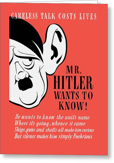 Careless Talk Greeting Cards - Mr Hitler Wants To Know - WW2 Propaganda  Greeting Card by War Is Hell Store