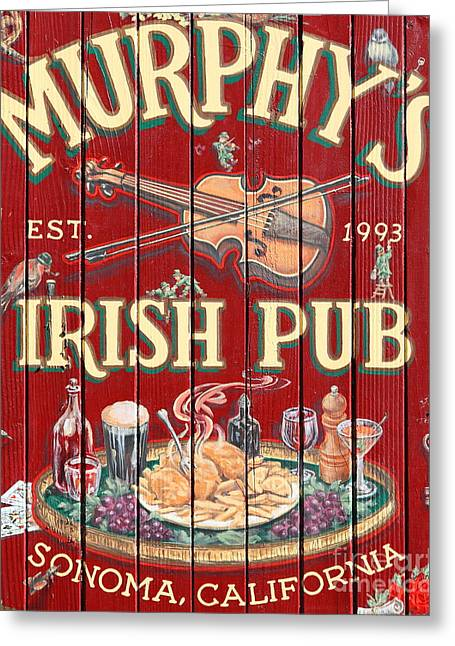 Sonoma Valley Greeting Cards - Murphys Irish Pub - Sonoma California - 5D19290 Greeting Card by Wingsdomain Art and Photography